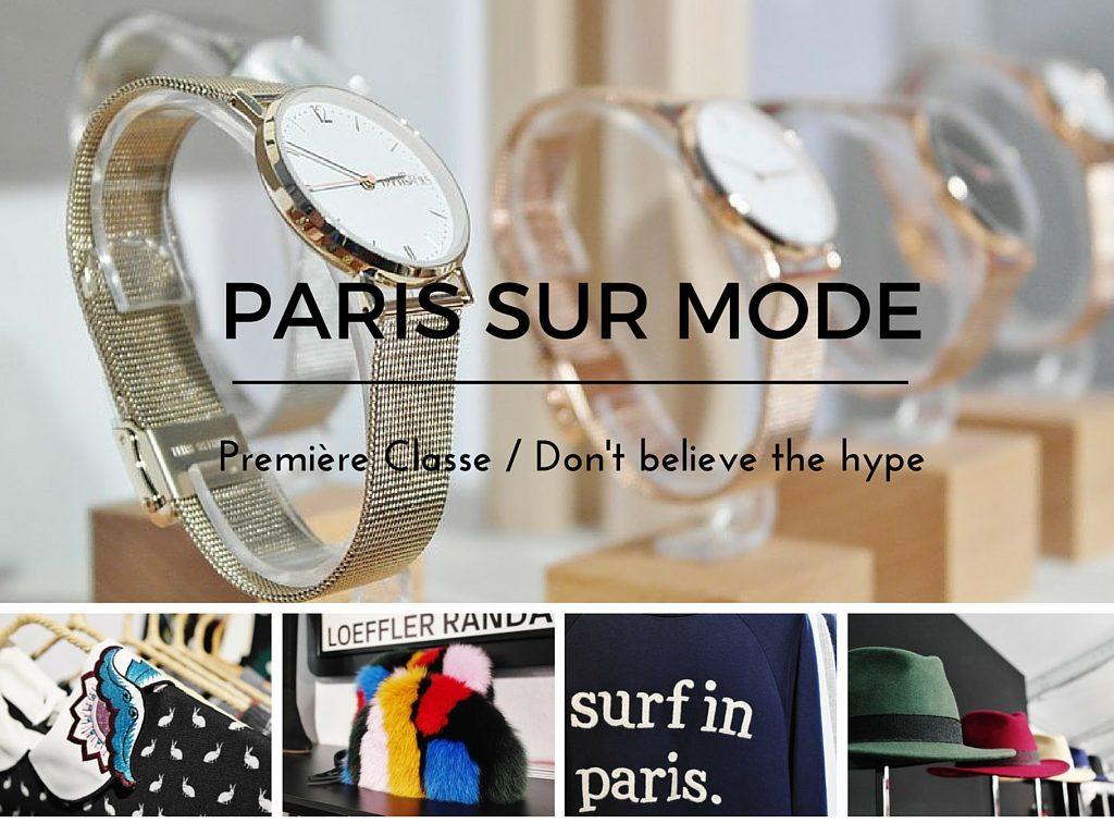 PREMIERE CLASSE – PARIS SUR MODE – DON'T BELIEVE THE HYPE